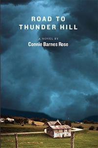Road to Thunder Hill【電子書籍】[ Connie Barnes Rose ]