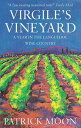 Virgile's VineyardA Year in the Languedoc Wine Country【電子書籍】[ Patrick Moon ]