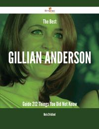 The Best Gillian Anderson Guide - 212 Things You Did Not Know【電子書籍】[ Maria Strickland ]