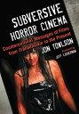 楽天Kobo電子書籍ストアで買える「Subversive Horror CinemaCountercultural Messages of Films from Frankenstein to the Present【電子書籍】[ Jon Towlson ]」の画像です。価格は1,817円になります。