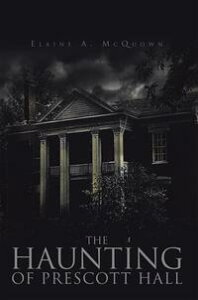 The Haunting of Prescott Hall【電子書籍】[ Elaine A. McQuown ]