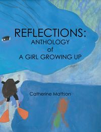 洋書, BOOKS FOR KIDS Reflections: Anthology of a Girl Growing Up Catherine Mattson