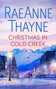 Christmas In Cold Creek【電子書籍】[ Raeanne Thayne ]