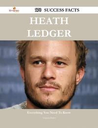 Heath Ledger 170 Success Facts - Everything you need to know about Heath Ledger【電子書籍】[ Virginia Baker ]