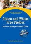 Gluten and Wheat Free Toolbox for Local Dining and Global TravelPart of the Award-Winning Let's Eat Out! Series【電子書籍】[ Kim Koeller, Robert La France ]
