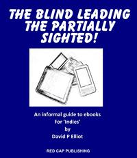 The Blind leading the partially sighted!【電子書籍】[ David P Elliot ]