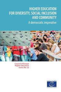 Higher education for diversity, social inclusion and communityA democratic imperative【電子書籍】[ Sjur Bergan ]