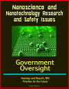 楽天Kobo電子書籍ストアで買える「Nanoscience and Nanotechnology Research and Safety Issues: Government Oversight Hearings and Reports, NNI, Priorities for the Future【電子書籍】[ Progressive Management ]」の画像です。価格は1,197円になります。
