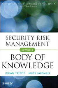 Security Risk Management Body of Knowledge【電子書籍】[ Julian Talbot ]