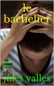 le bachelier【電子書籍】[ jules valles ]
