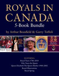 Royals in Canada 5-Book BundleRoyal Tours / Fifty Years the Queen / Queen Elizabeth The Queen Mother / and 2 more【電子書籍】[ Arthur Bousfield ]