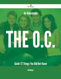洋書, FAMILY LIFE & COMICS An Unbeatable The O.C. Guide - 72 Things You Did Not Know Mark Morgan