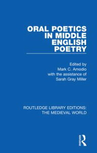 Oral Poetics in Middle English Poetry【電子書籍】
