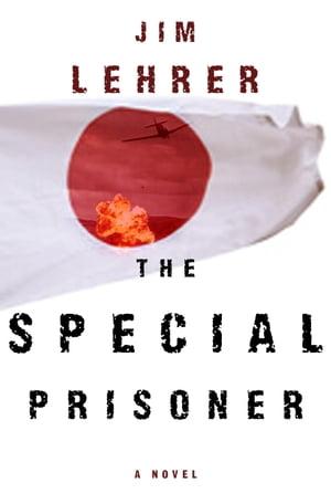 洋書, FICTION & LITERTURE The Special Prisoner A Novel Jim Lehrer