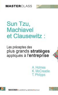 洋書, BUSINESS & SELF-CULTURE Sun Tzu, Machiavel et Clausewitz : les pr?ceptes des plus grands strat?ges appliqu?s ? lentrepriseEdition sp?ciale : strat?gie et tactique Karen McCreadie