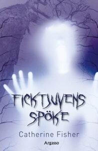 Ficktjuvens sp?ke【電子書籍】[ Catherine Fisher ]