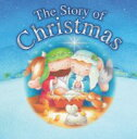 The Story of Christmas【電子書籍】[ Juliet David ]