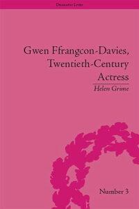 Gwen Ffrangcon-Davies, Twentieth-Century Actress【電子書籍】[ Helen Grime ]
