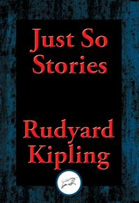 Just So StoriesWith Linked Table of Contents【電子書籍】[ Rudyard Kipling ]
