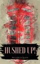 Hushed Up!【電子書籍】...