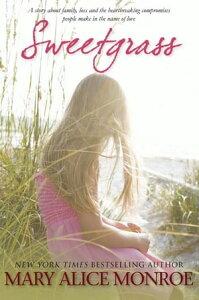 Sweetgrass【電子書籍】[ Mary Alice Monroe ]