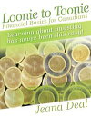 Loonie to ToonieFinancial Basics for Canadians【電子書籍】[ Jeana Deal ]