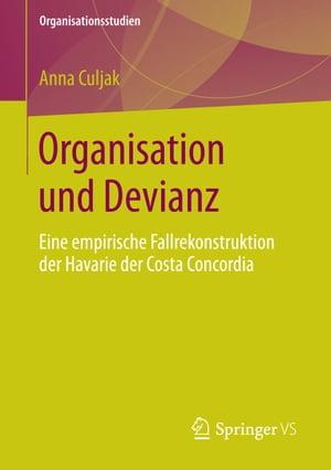 洋書, SOCIAL SCIENCE Organisation und DevianzEine empirische Fallrekonstruktion der Havarie der Costa Concordia Anna Culjak