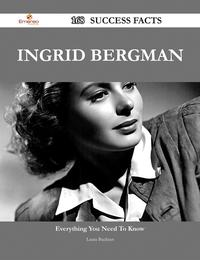 Ingrid Bergman 168 Success Facts - Everything you need to know about Ingrid Bergman【電子書籍】[ Laura Buckner ]