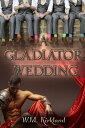 A Gladiator Wedd...