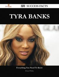 Tyra Banks 270 Success Facts - Everything you need to know about Tyra Banks【電子書籍】[ Donna Whitley ]