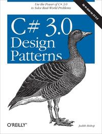 C# 3.0 Design PatternsUse the Power of C# 3.0 to Solve Real-World Problems【電子書籍】[ Judith Bishop ]