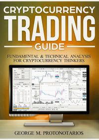 Cryptocurrency Trading Guide【電子書籍】[ George Protonotarios ]