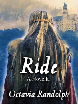 Ride: A Novella: The Story of Lady Godiva【電子書籍】[ Octavia Randolph ]