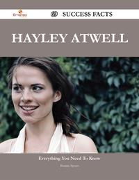 Hayley Atwell 69 Success Facts - Everything you need to know about Hayley Atwell【電子書籍】[ Bonnie Spears ]
