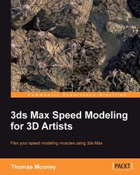 3ds Max Speed Modeling for 3D Artists【電子書籍】[ Thomas Mooney ]