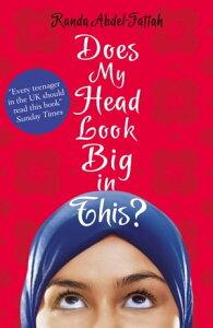 Does My Head Look Big in This?【電子書籍】[ Randa Abdel-Fattah ]