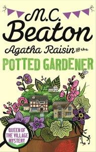 Agatha Raisin and the Potted Gardener【電子書籍】[ M.C. Beaton ]