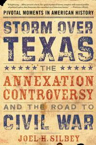 Storm over TexasThe Annexation Controversy and the Road to Civil War【電子書籍】[ Joel H. Silbey ]