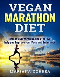 Vegan Marathon Diet【電子書籍】[ Mariana Correa ]