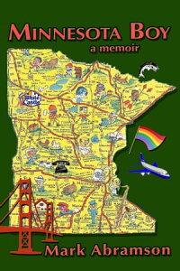 Minnesota Boy: A Memoir【電子書籍】[ Mark Abramson ]