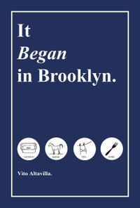 It Began in Brooklyn【電子書籍】[ Vito Altavilla ]