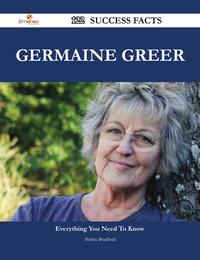 Germaine Greer 122 Success Facts - Everything you need to know about Germaine Greer【電子書籍】[ Shirley Bradford ]