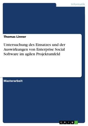 洋書, COMPUTERS & SCIENCE Untersuchung des Einsatzes und der Auswirkungen von Enterprise Social Software im agilen Projektumfeld Thomas Linner