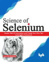 Science of Selenium【電子書籍】[ Kalilur Rahman ]