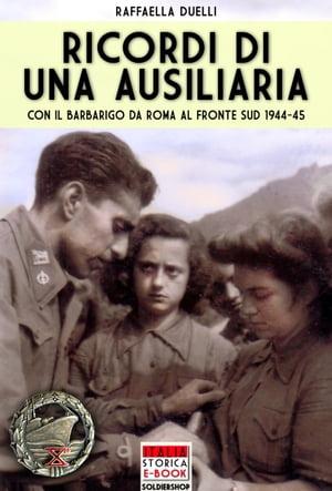 洋書, SOCIAL SCIENCE Ricordi di unausiliaria Con il Barbarigo da Roma al Fronte Sud 1944-1945 Raffaella Duelli