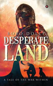 Desperate LandA Tale of the war within【電子書籍】[ Bobo Doley ]