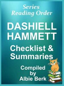 Dashiell Hammett: Series Reading Order - with Summaries & Checklist【電子書籍】[ Albie Berk ]