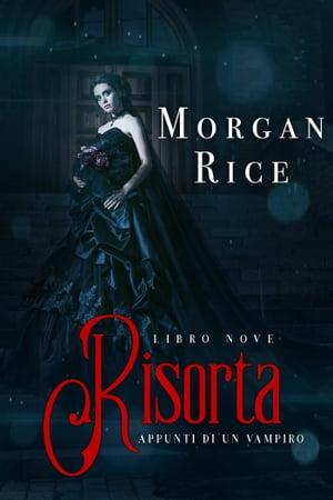 Risorta (Libro #9 in Appunti di un Vampiro)【電子書籍】[ Morgan Rice ]