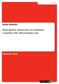 Participative democracy in transition countries. The Macedonian case【電子書籍】[ Jovan Ananiev ]