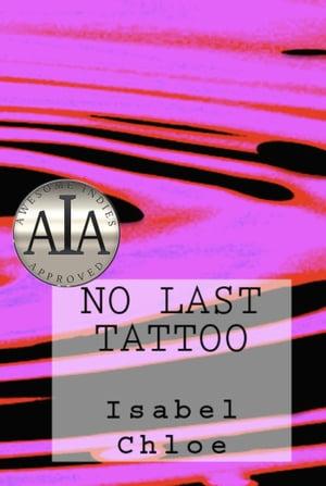 No Last Tattoo【電子書籍】[ Isabel Chloe ]